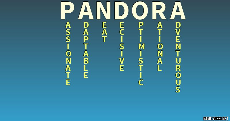 The meaning of pandora - Name meanings