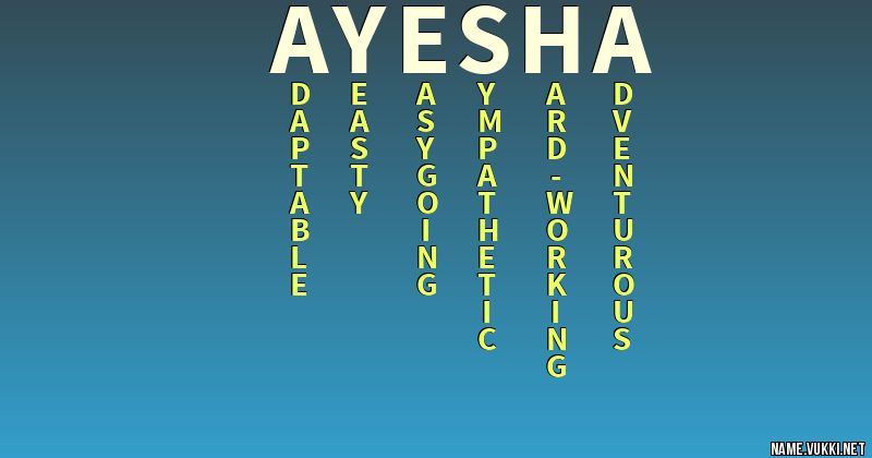 The meaning of ayesha - Name meanings