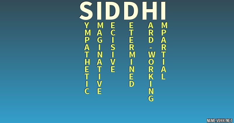 The Meaning Of Siddhi Name Meanings In local name siddhi generally means achievement or ever ready to protect or goddess, is of sanskrit, indian origin, name siddhi is a. the meaning of siddhi name meanings