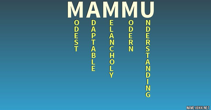 The meaning of mammu - Name meanings